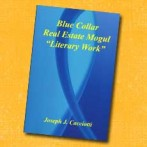 "BLUE COLLAR REAL ESTATE MOGUL ""LITERARY WORK"